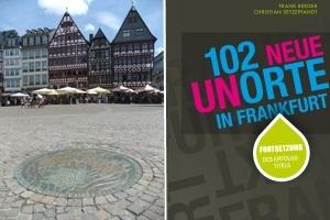 102 Frankfurter Unorte - Frankfurts geheime Schätze Teil 2