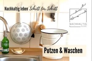 Nachhaltig leben Schritt für Schritt (Teil 3) - Nachhaltig Putzen & Waschen (Online-Seminar-Reihe)